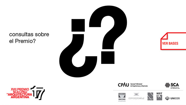 XVII Premio SCA CPAU de Arquitectura Argentina 2018 › ¿Consultas sobre el Premio?